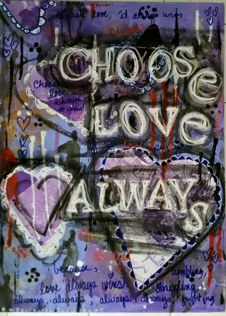 Choose Love - 16 x 20 - Mixed Media
